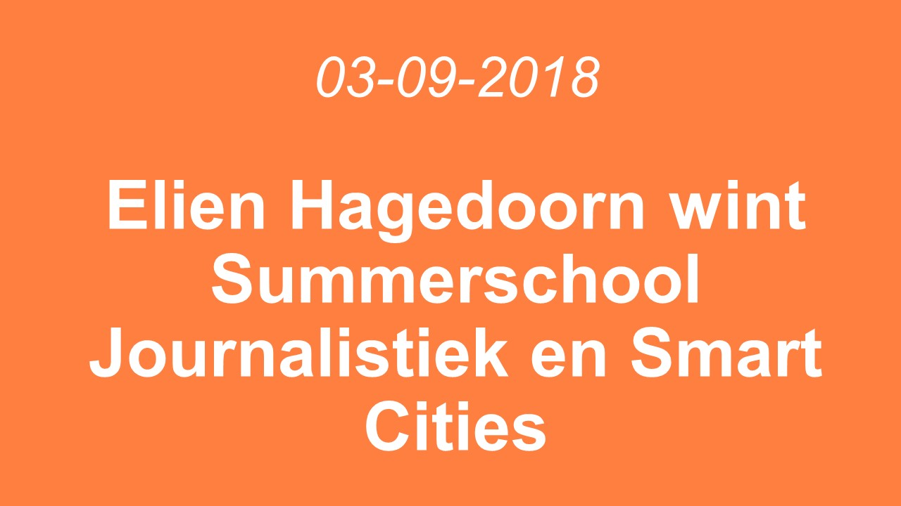 Elien Hagedoorn nam deel aan Summerschool Journalistiek & Smart Cities en wint freelance contract