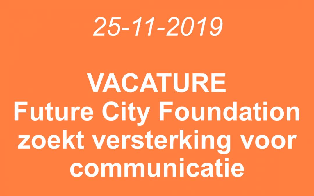 Vacature: Future City Foundation zoekt versterking voor communicatie